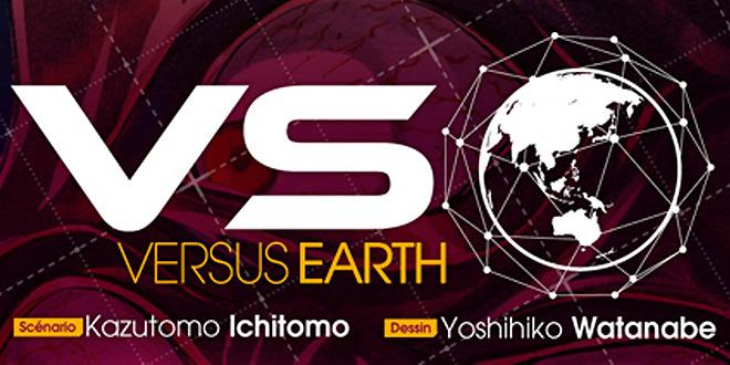 On a lu… VS Earth (T. 01) de Kazutomo Ichitomo et Yoshihiko Watanabe