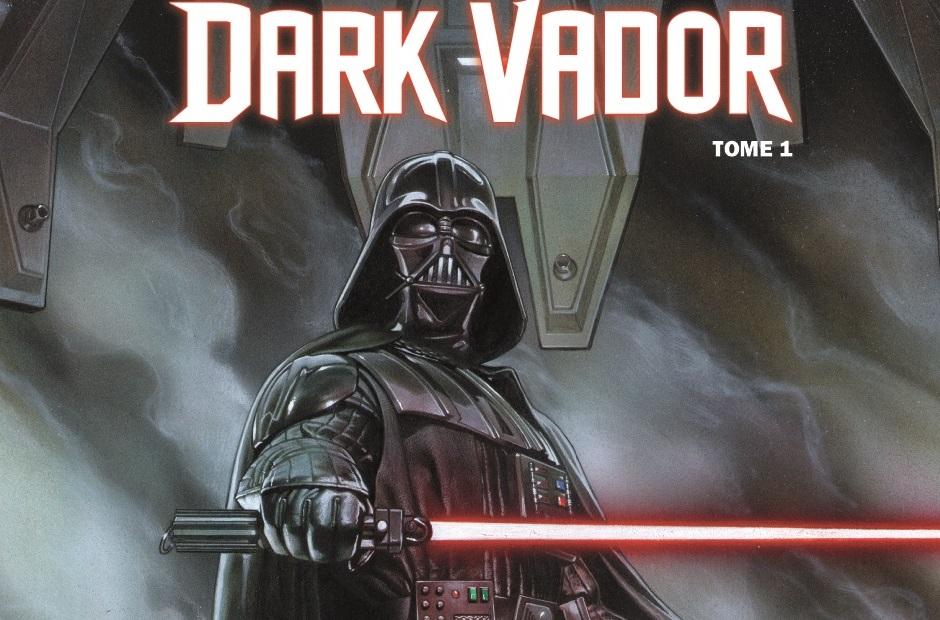 On a lu… Dark Vador (T.1) de Kieron Gillen et Salvador Larroca