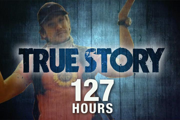 True Story #2 : 127 Hours