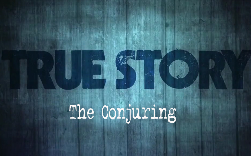 True Story #1: The Conjuring