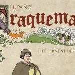 On a lu… Traquemage – Le Serment des Pécadous (tome 1) de Wilfrid Lupano et Relom