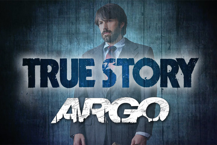 True Story #3 : Argo