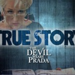 True Story #6 : The Devil wears Prada