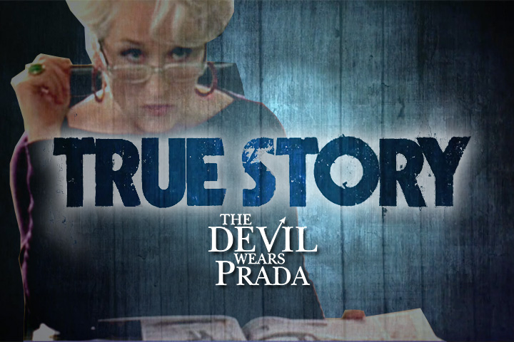 True Story #6 : The Devil wears Prada