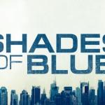 Sans Nuance (critique des épisodes 1 & 2 de Shades of Blue)