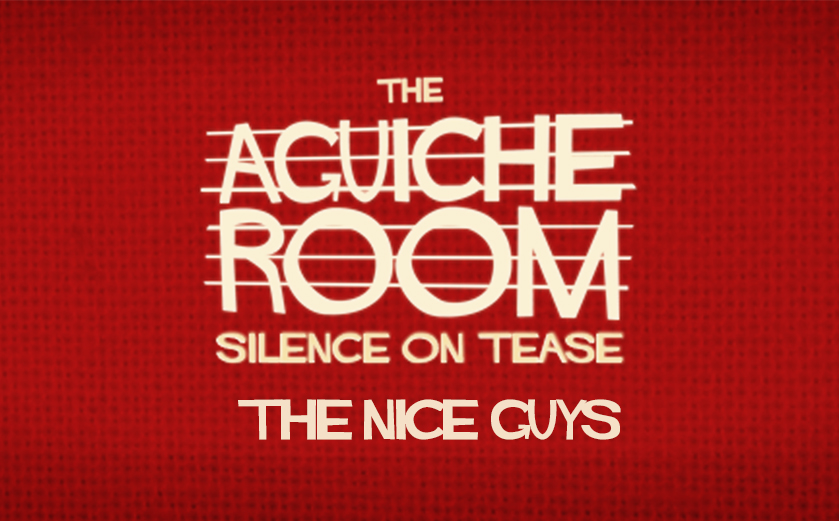 The Aguiche Room : The Nice Guys