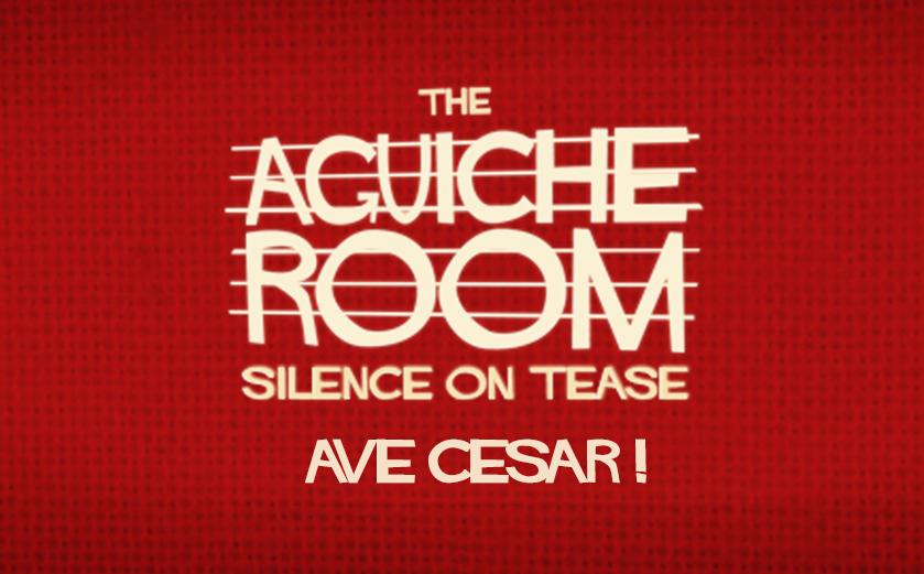 The Aguiche Room : Ave, César !