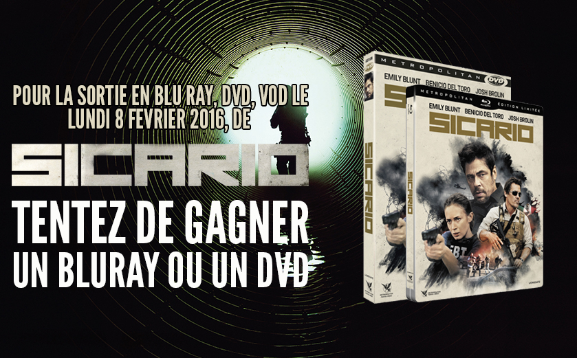 Concours Sicario, Blu Ray, DVD