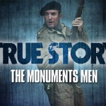 True Story #8 : The Monuments Men