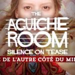 The Aguiche Room : Alice, De l'Autre Côté du Miroir