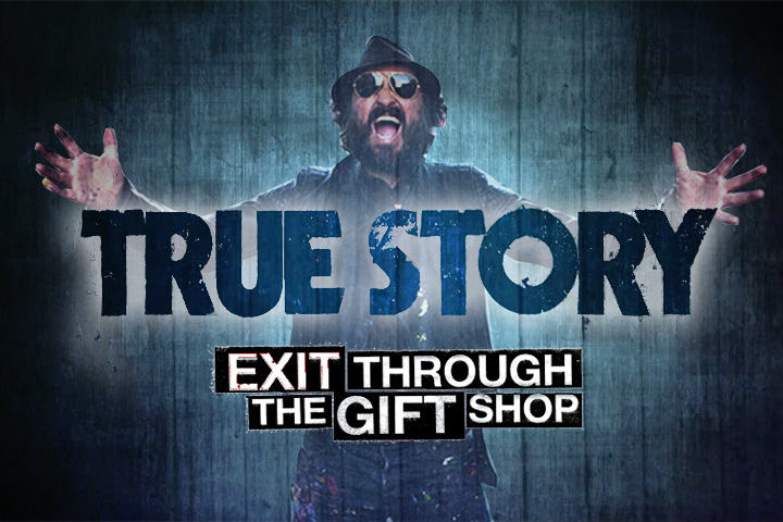 True Story #9 : Exit through the gift shop