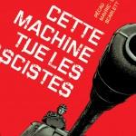 On a lu… Cette machine tue les fascistes de Pécau, Mavric, Damien et Scarlett