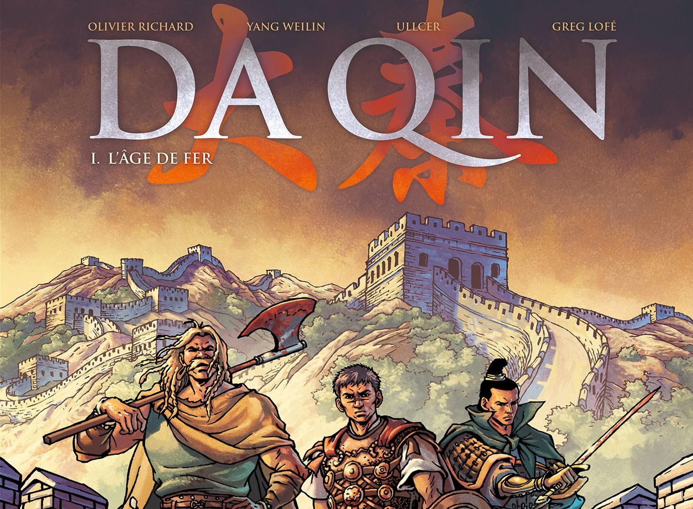 On a lu Da Qin (Tome 1 – L'âge de fer) d'Olivier Richard, Yang WeiLin, Ullcer et Greg Lofé