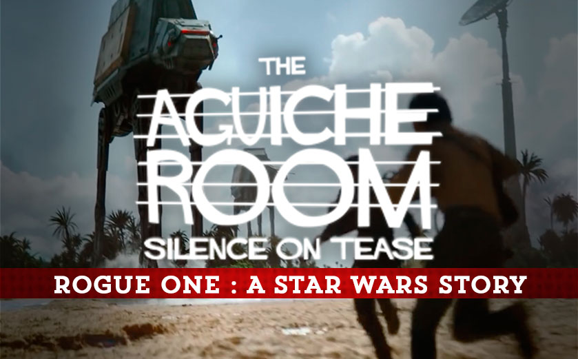 The Aguiche Room : Rogue One