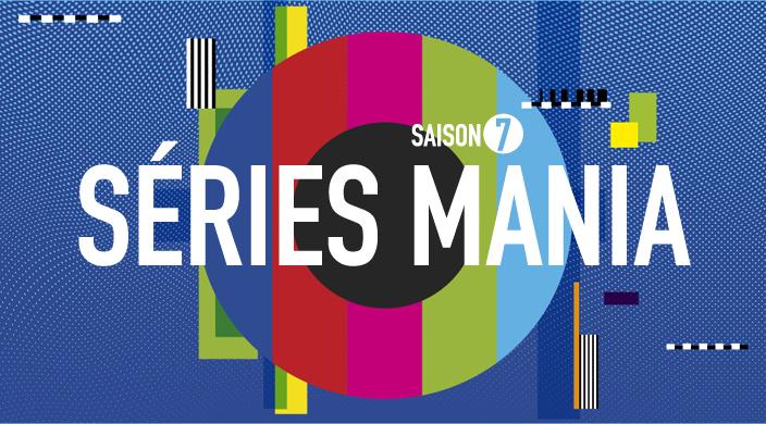 Séries Mania Saison 07 : Le Bilan