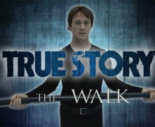 True Story #11 : The Walk