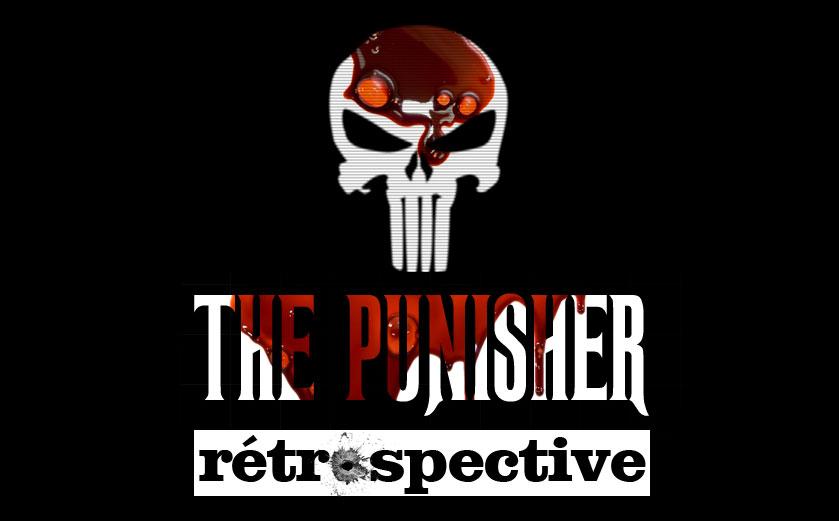 Le bon, la purge et le tonitruant : rétrospective The Punisher