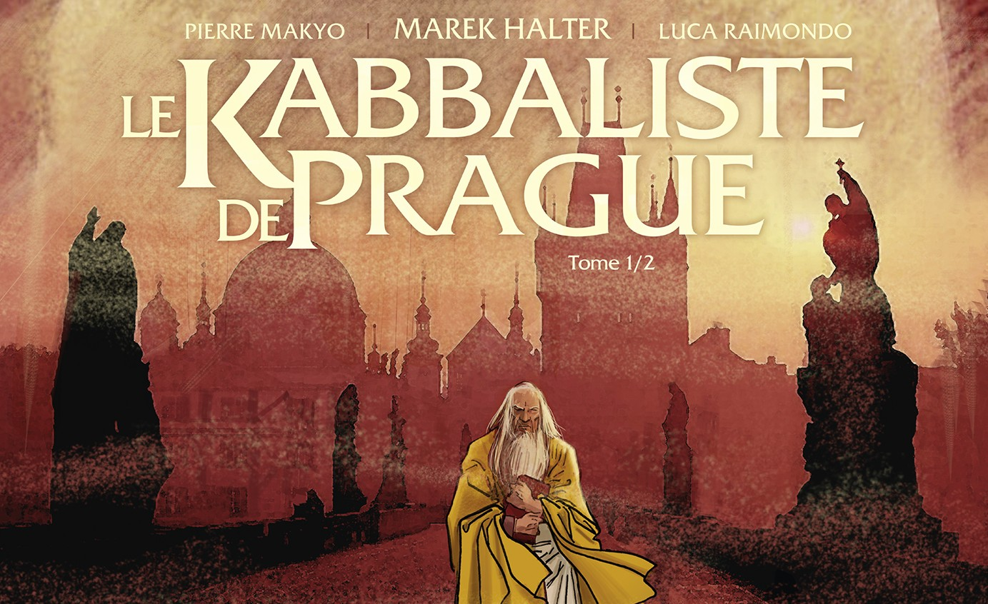 On a lu le Kabbaliste de Prague (t1) de Pierre Makyo, Marek Halter, Lucas Raimondo