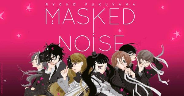 On a lu… Masked Noise (T. 1) de Ryoko Fukuyama