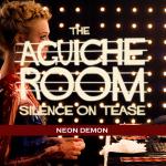 The Aguiche Room : Neon Demon