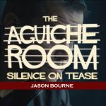 The Aguiche Room : Jason Bourne