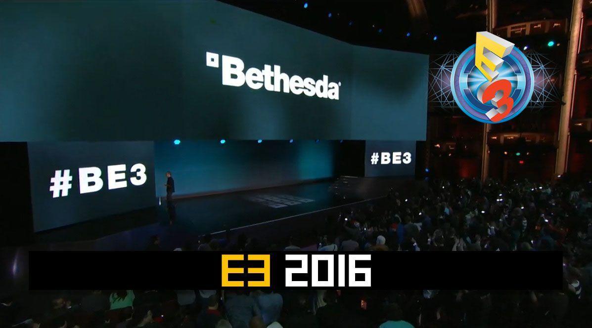 E3 2016 : Conférence Bethesda