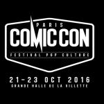 Le Comic Con Paris 2016 aguiche