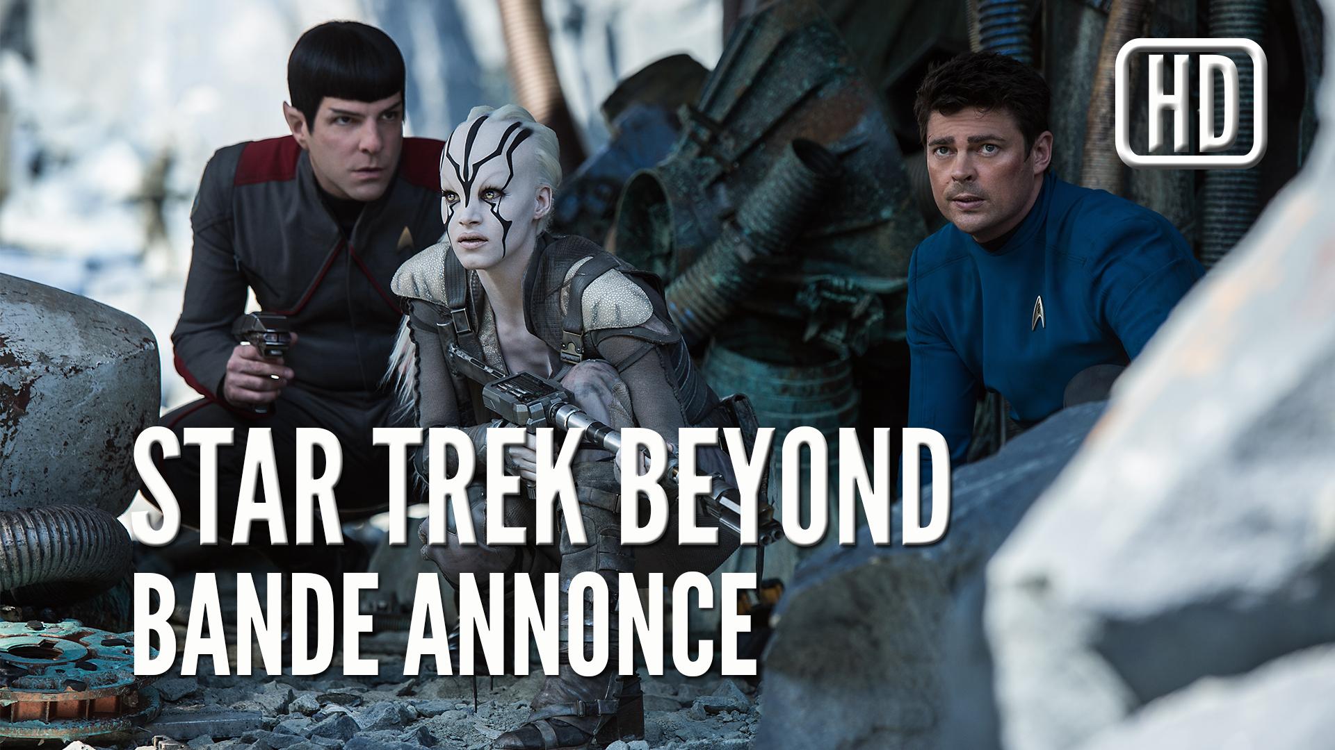 Star Trek Beyond (Sans Limites), la Bande Annonce