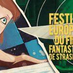 Bientôt, le fantastique Festival de Strasbourg