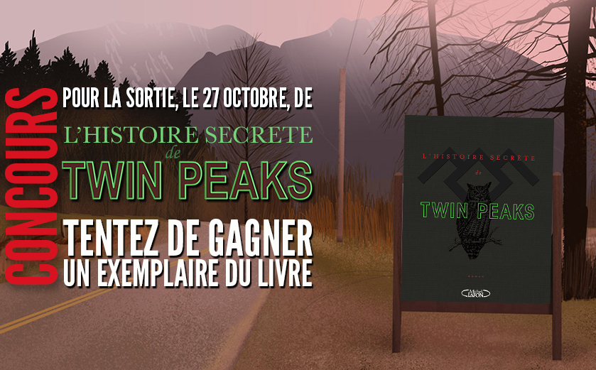 Concours : L'histoire secrète de Twin Peaks (Mark Frost / Michel Lafon)