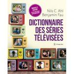 Le Dictionnaire des Séries Télévisées, saison 02 (Entretien avec Benjamin Fau)