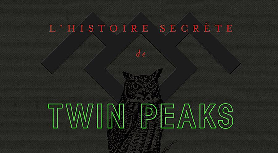 L'histoire secrète de Twin Peaks : Mark Frost revient aux sources de la mythologie