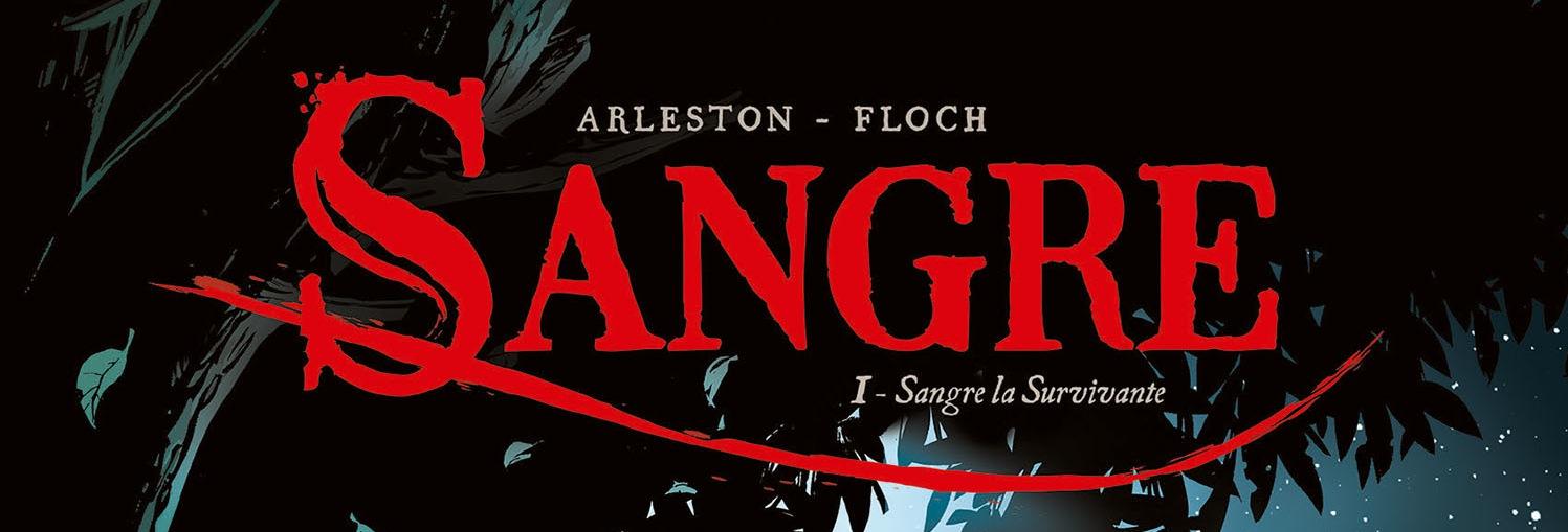 On a lu… Sangre (T.1) d'Arleston et Floch