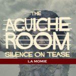 #AguicheRoom La Momie
