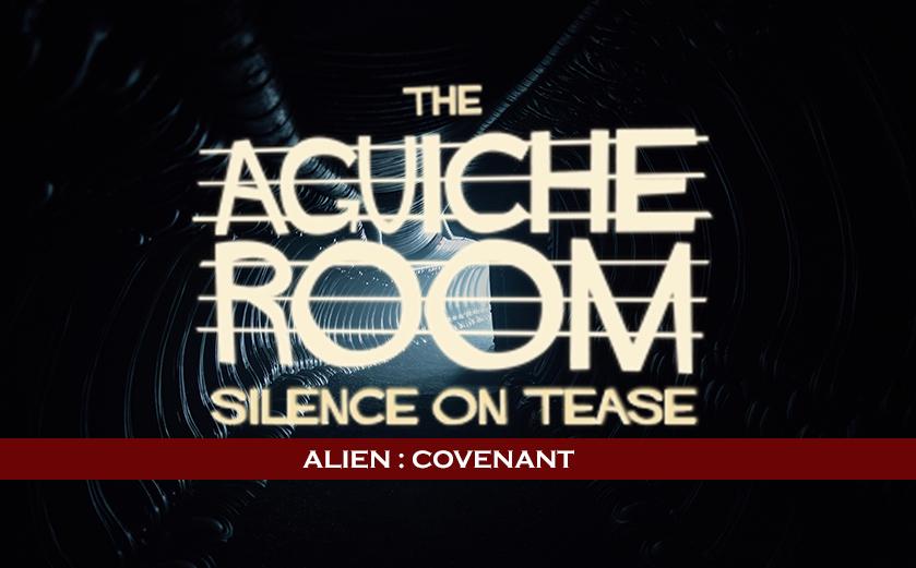 #AguicheRoom Alien: Covenant