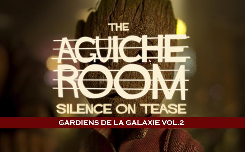 #AguicheRoom Les Gardiens de le Galaxie Vol. 2