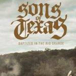 #Critique Sons of Texas – Baptized in the Rio Grande