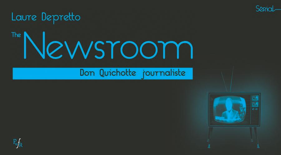 """""""The Newsroom anticipait une présidence Trump"""", Entretien avec Laure Depretto"""