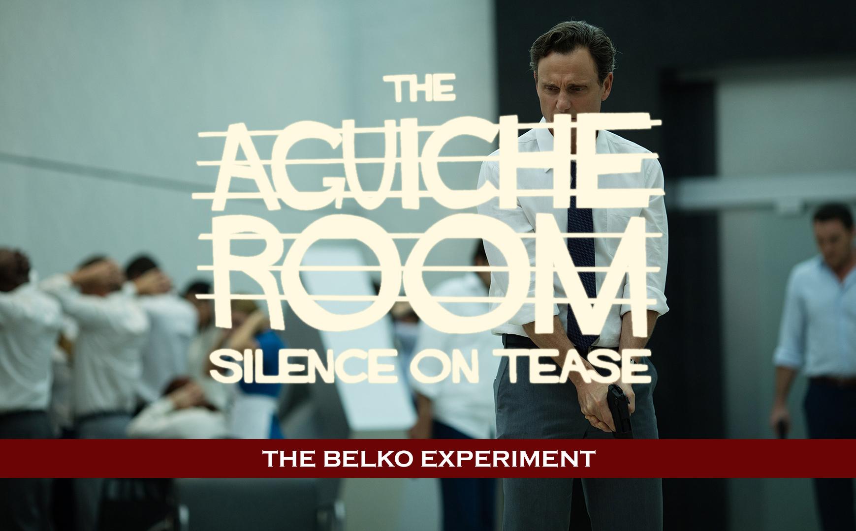 #AguicheRoom The Belko Experiment