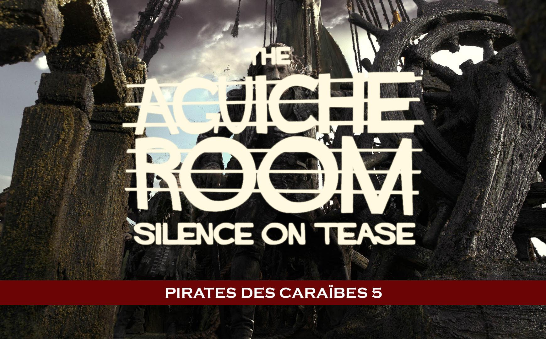 #AguicheRoom Pirates des Caraïbes5