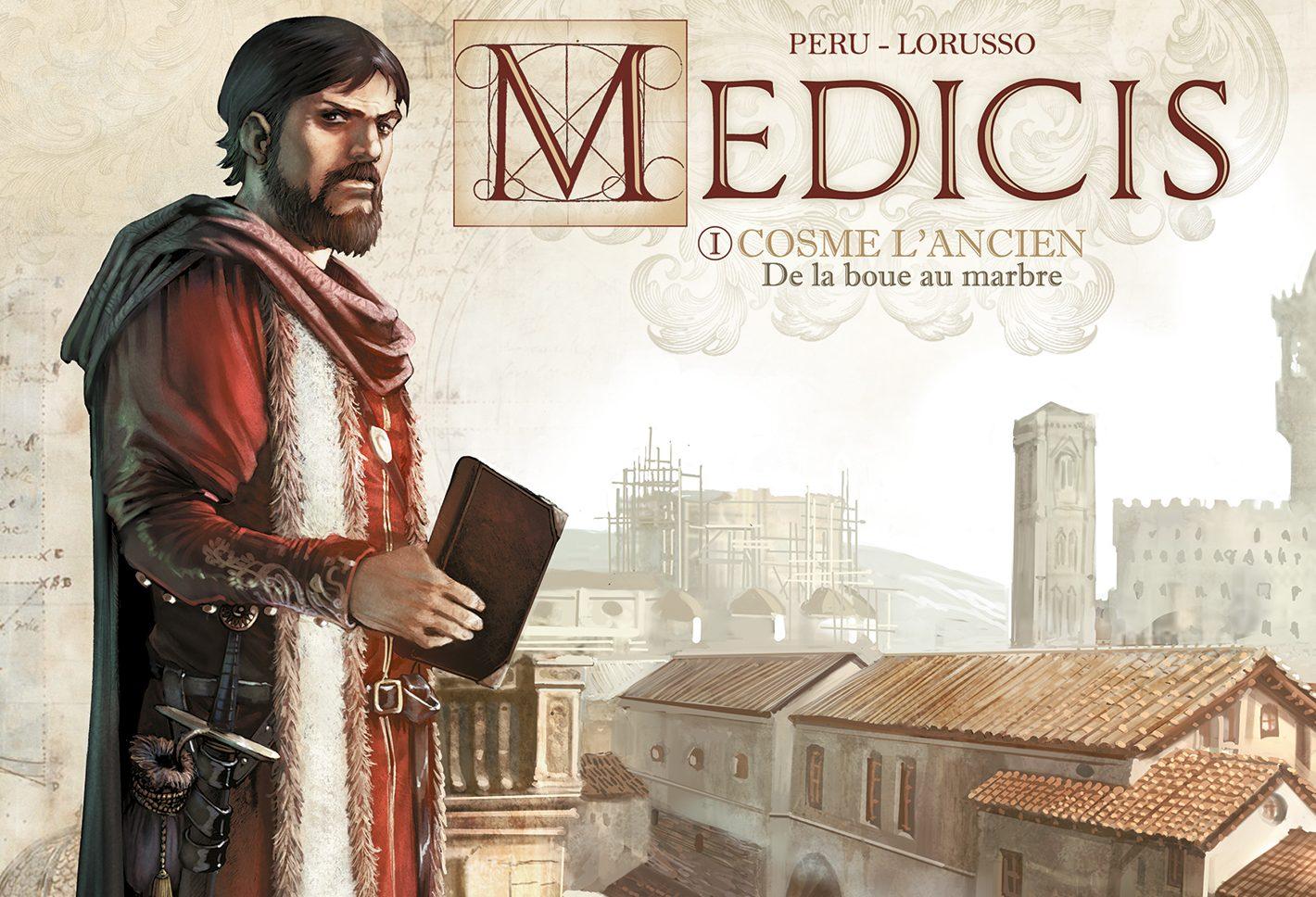 #Critique Médicis (T.1 Cosme l'ancien. De la boue au marbre) de Peru et Lorusso