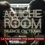 #AguicheRoom La Tour Sombre