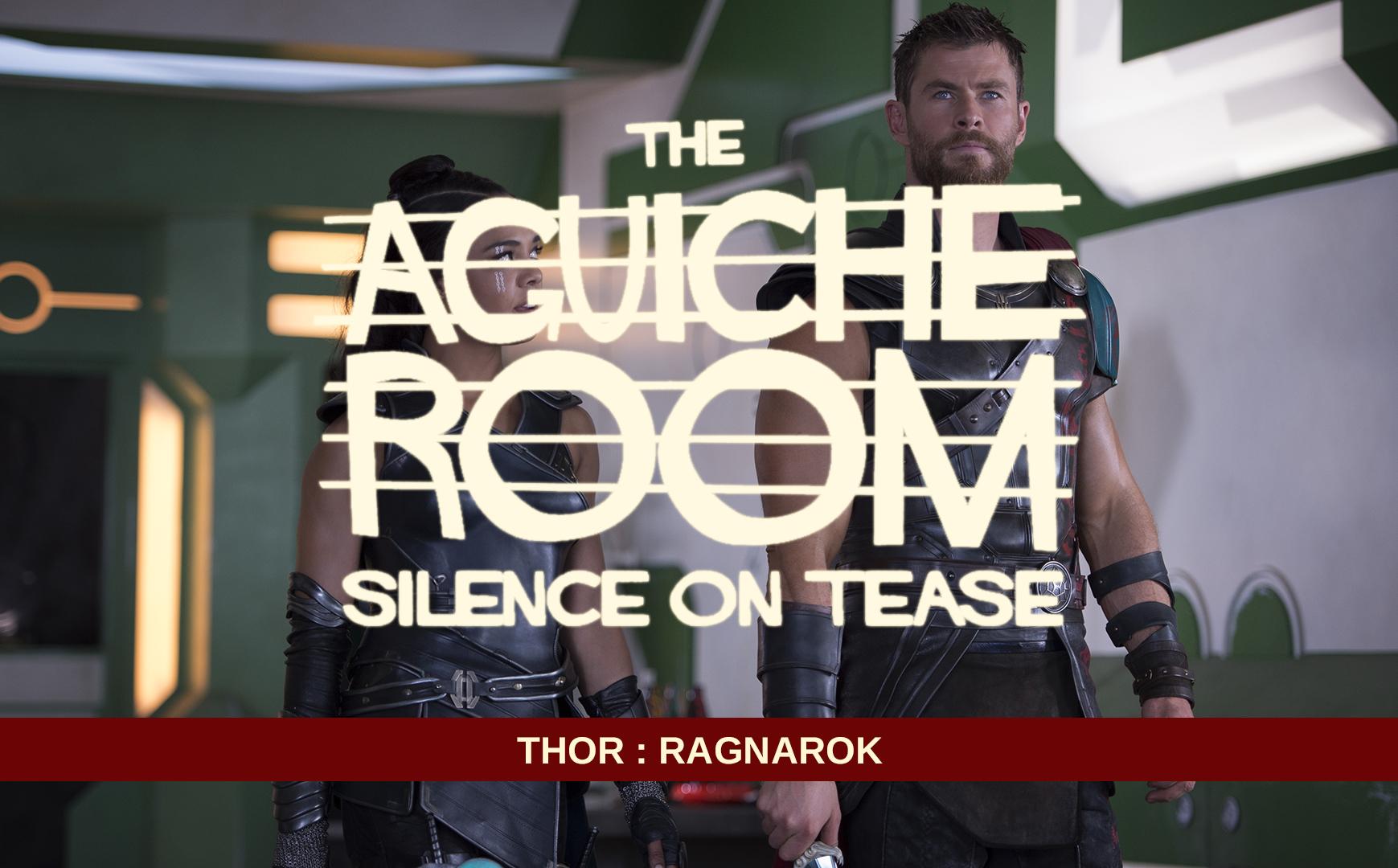 #AguicheRoom Thor : Ragnarok