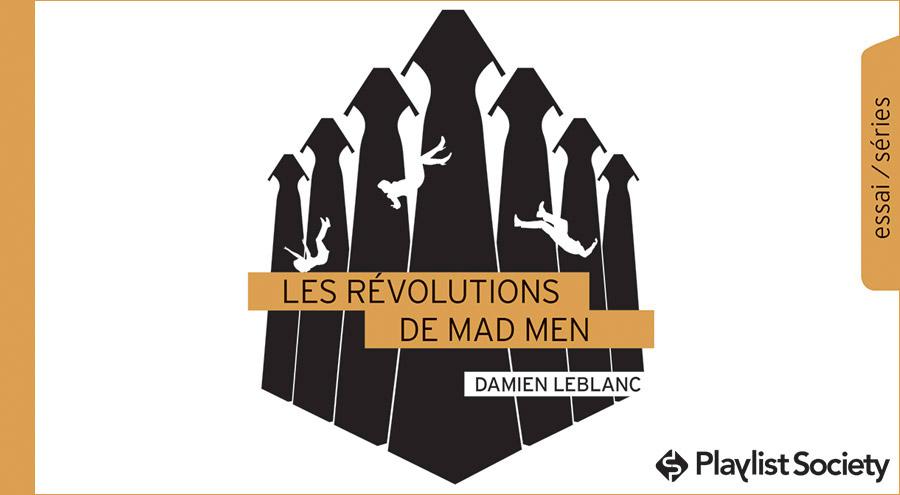 """#Interview """"Mad Men est une série très généreuse"""" Damien Leblanc (1ère partie)"""