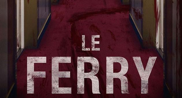 #Critique Le Ferry:une croisière pleine de promesses