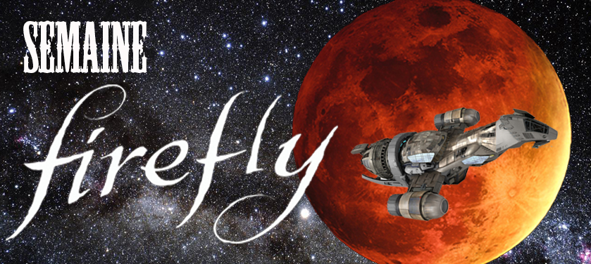 #SemaineFirefly : les coulisses 4/7
