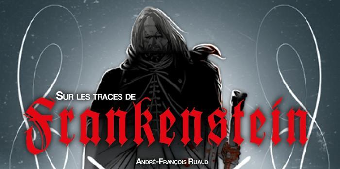 #Critique Sur les traces de Frankenstein:la vérité dans le mensonge
