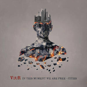 Vuur In This Moment We Are Free – Cities (Pochette)