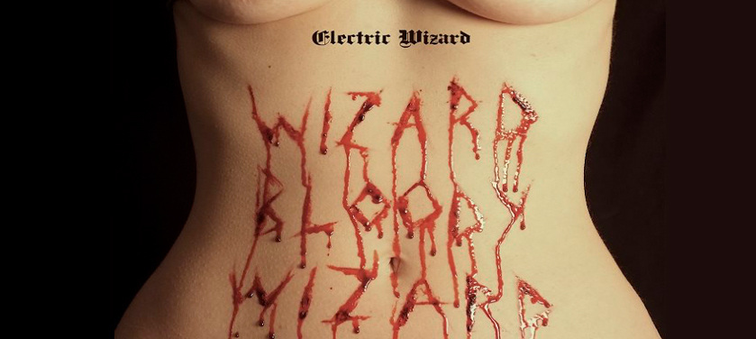 #Critique: Electric Wizard – Wizard Bloody Wizard
