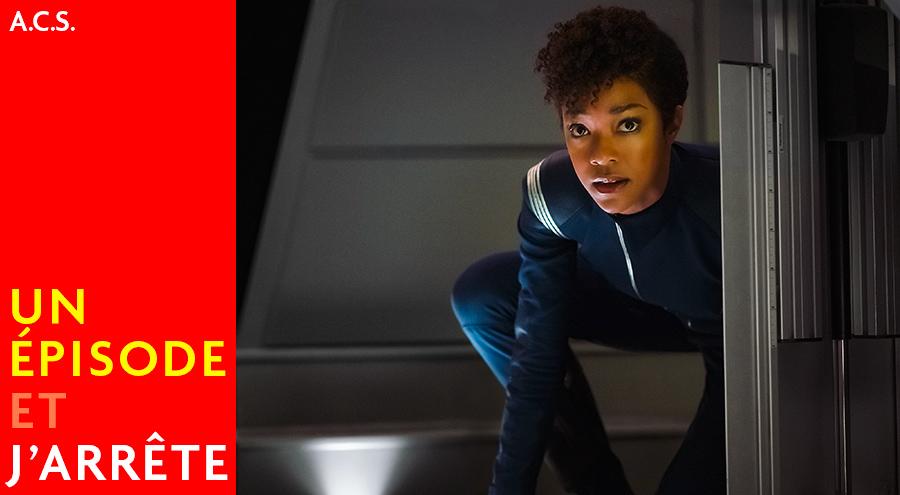 #Podcast : Un Épisode et J'arrête avec Star Trek: Discovery ?